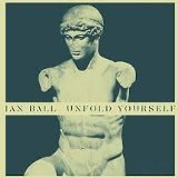 Unfold Yourself Lyrics Ian Ball