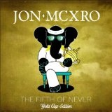 The Fifth of Never - Gold Edition Lyrics Jon Mcxro