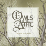 Old Souls, Young Hearts (EP) Lyrics Owls in the Attic