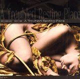 A Troubled Resting Place Lyrics Robert Rich