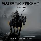 Death, Doom, Radiation Lyrics Sadistik Forest