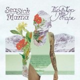 Tip Top Shape EP Lyrics Seasick Mama