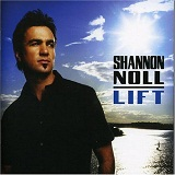 Lift Lyrics Shannon Noll