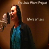 More or Less Lyrics The Jack Ward Project