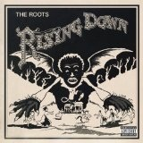 Rising Down Lyrics The Roots