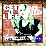 Get A Life Lyrics Vice Squad
