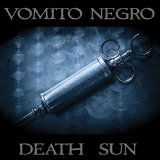 Death Sun Lyrics Vomito Negro