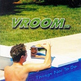 Things Not to Do Lyrics Vroom