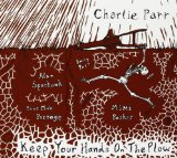 Keep Your Hands on the Plow Lyrics Charlie Parr