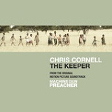 The Keeper (From The Original Motion Picture Soundtrack, Machine Gun Preacher) (Single) Lyrics Chris Cornell