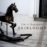 Heirlooms Lyrics Chris Sarjeant