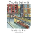 Bend in the River Lyrics Claudia Schmidt