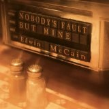 Nobody's Fault But Mine Lyrics Edwin Mccain