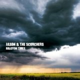 Halcyon Times Lyrics Jason And The Scorchers