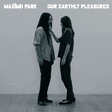 Our Earthly Pleasures Lyrics Maximo Park