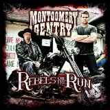 Rebels On The Run Lyrics Montgomery Gentry