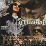 Young, Brown and Dangerous Lyrics Mr. Criminal