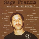 Sick Of Waiting Tables Lyrics Sage Francis
