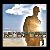 Relentless Lyrics Sherwin Gardner