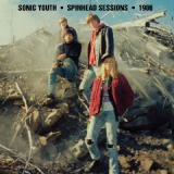 Spinhead Sessions Lyrics Sonic Youth