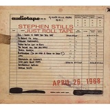 Just Roll Tape: April 26th 1968 Lyrics Stephen Stills