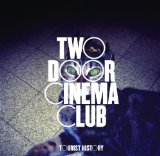 Miscellaneous Lyrics Two Door Cinema Club