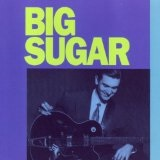 Big Sugar Lyrics Big Sugar