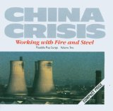 Working With Fire And Steel Possible Pop Songs, Vol. 2 Lyrics China Crisis
