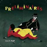 Preliminaires Lyrics Iggy Pop