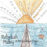 Brand New Day Lyrics Rebekah Pulley