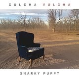 Culcha Vulcha Lyrics Snarky Puppy