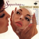 Regretfully Yours Lyrics Superdrag