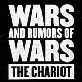 Wars And Rumors Of Wars Lyrics The Chariot