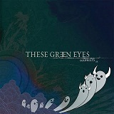 Ghosts (EP) Lyrics These Green Eyes
