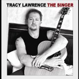 The Singer Lyrics Tracy Lawrence