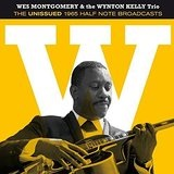 The Unissued 1965 Half Note Broadcasts Lyrics Wes Montgomery & The Wynton Kelly Trio