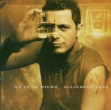 No Es Lo Mismo Lyrics Alejandro Sanz