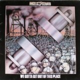 We Gotta Get Out of This Place Lyrics Angelic Upstarts