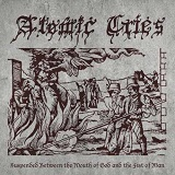 Suspended Between the Mouth of God and the Fist of Man (EP) Lyrics Atomic Cries