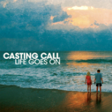 Life Goes On (EP) Lyrics Casting Call