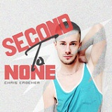 Second to None (Single) Lyrics Chris Crocker