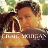 Little Bit of Life Lyrics Craig Morgan