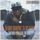 Blood Rushing to My Head Lyrics Eshon Burgundy