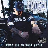 Still Up In This Shit Lyrics Frost