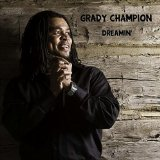 Dreamin' Lyrics Grady Champion