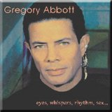 Eyes, Whispers, Rhythm Sex... Lyrics Gregory Abbott