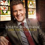 Take Time To Be Holy Lyrics Joseph Habedank