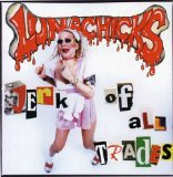 Jerk Of All Trades Lyrics Lunachicks