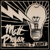 Still, There's a Light Lyrics Matt Pryor