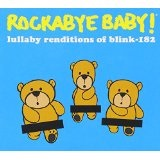Lullaby Renditions of Blink 182 Lyrics Rockabye Baby!